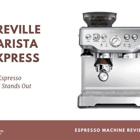 Breville Barista Express BES870XL Review: An Espresso that Stands Out