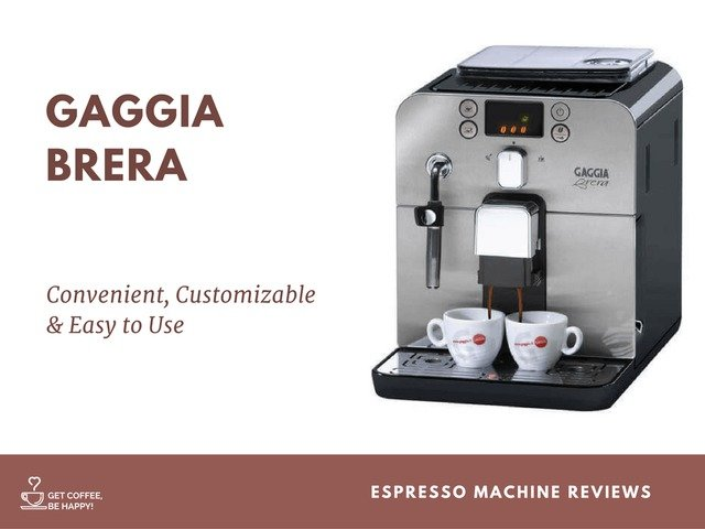 Gaggia Brera Review: Convenient, Customizable & Easy to Use