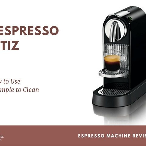 Nespresso Machine Citiz Review: an Easy to Use & Simple to Clean Espresso Machine