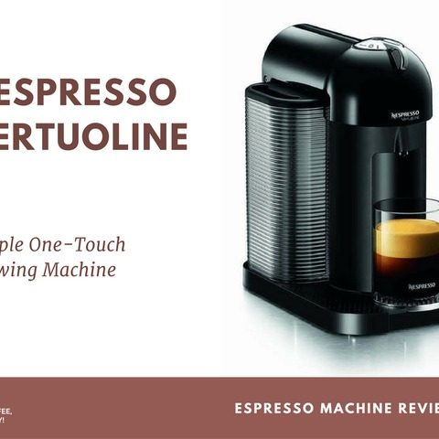 Nespresso Machine Vertuoline Review: Simple One-Touch Brewing Machine
