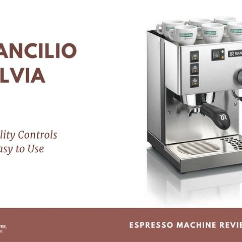 Rancilio Silvia Espresso Machine Review: Quality Controls & Easy to Use