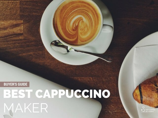 Best Cappuccino Maker 2020: Buyer's Guide & Reviews