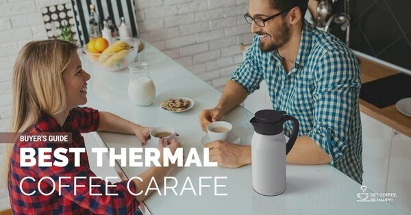 Best Thermal Coffee Carafe to buy in 2020 [Keep your Coffee Hot]