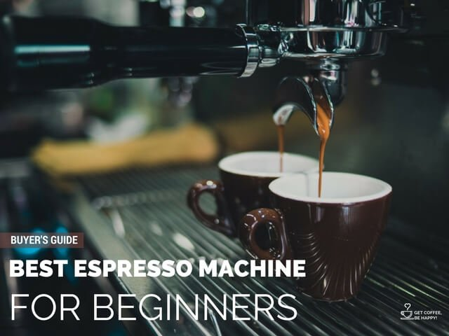 Best Espresso Machine for Beginners [Updated 2020] Tested & Approved