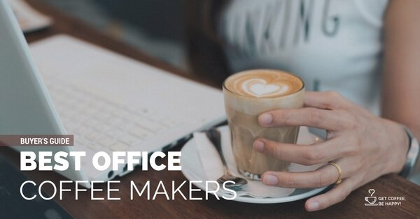 Best Office Coffee Makers: The Top of the Bunch